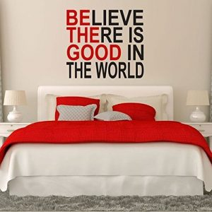 """""""Believe There Is Good In The World"""""""
