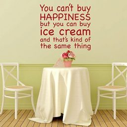 """You Can't Buy Happiness But You Can Buy Ice Cream And That's Kind Of The Same Thing"""