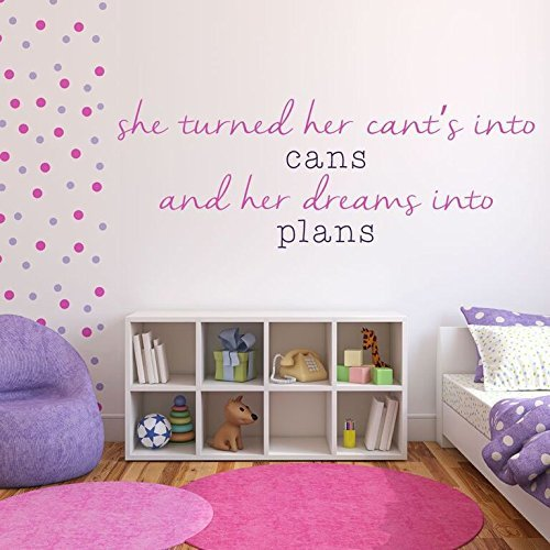 """She Turned Her Cant's Into Cans and Her Dreams Into Plans"" - Kobi Yamada"