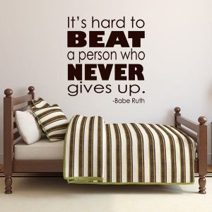 Babe Ruth Wall Decal Vinyl Quote: It's Hard to Beat a Person Who Never Gives Up