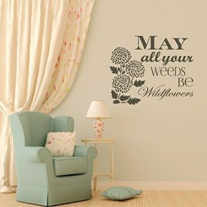 """May All Your Weeds Be Wallflowers"""