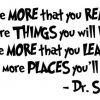 Dr. Seuss Reading Quote Vinyl Wall Decal: The More That You Read The More Places You'll Go