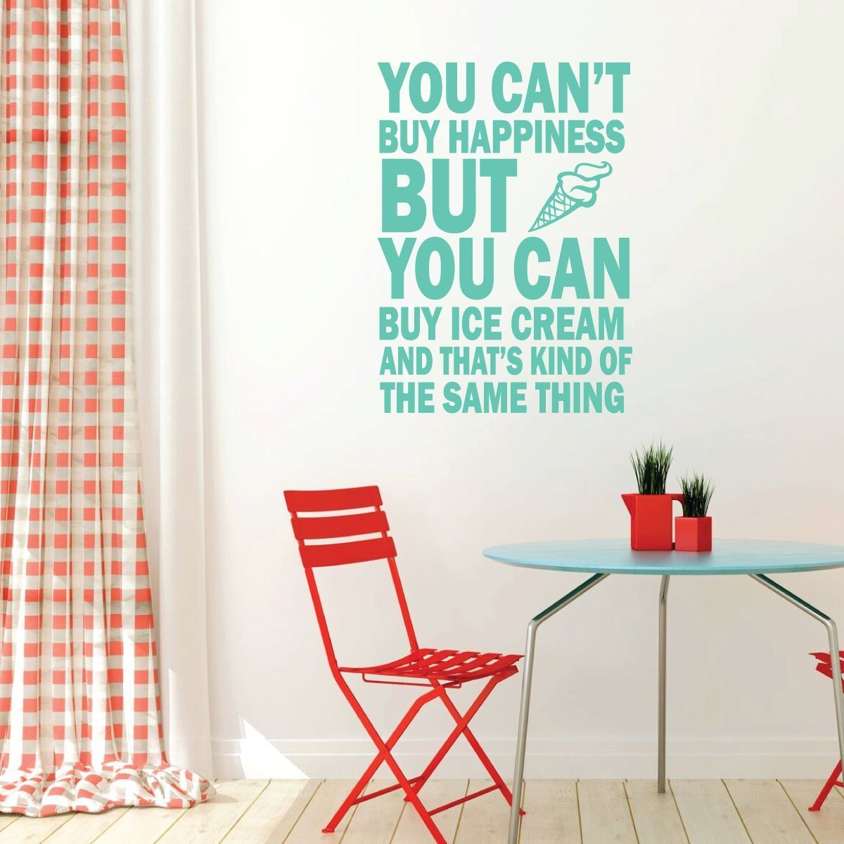 Ice Cream Wall Decal You Can't Buy Happiness Funny Saying