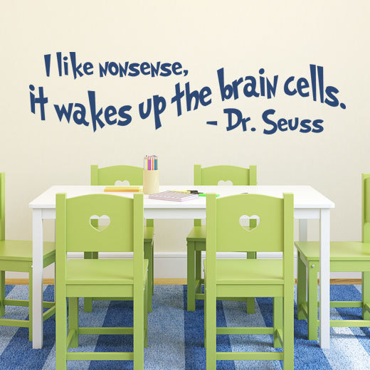 Dr. Seuss Quote Wall Decal for Kids: I Like Nonsense, It Wakes Up The Brain Cells Vinyl Design