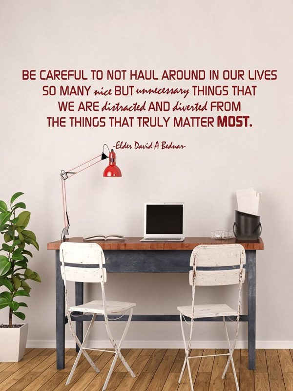 David A Bednar Quote Vinyl Wall Decal - Be Careful To Focus On What ...