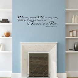 Thomas S Monson We Need Him Every Hour Home Decoration Sticker