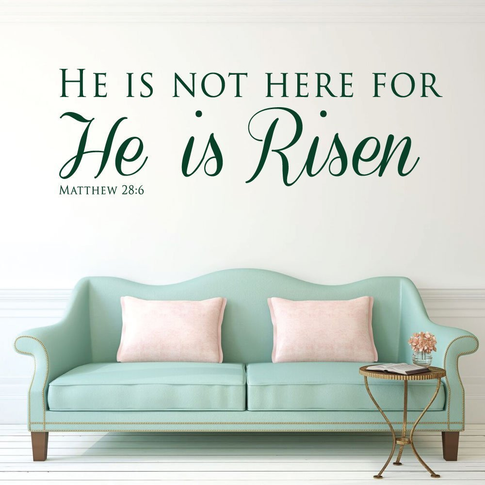 "He Is Risen - ""He is Not Here: For He is Risen"" Matthew 28:6 - Vinyl Scripture Wall Art"