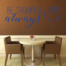 Thanksgiving Decorations - Be Thankful Always - Gratitude Vinyl Wall Art
