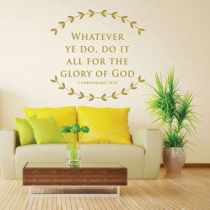 Vinyl Scripture Wall Art - 1 Corinthians 10:31 - Whatever Ye Do, Do It All For the Glory of God