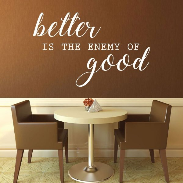 Encouraging Wall Art - Better is the Enemy of Good - Motivational Wall Decals