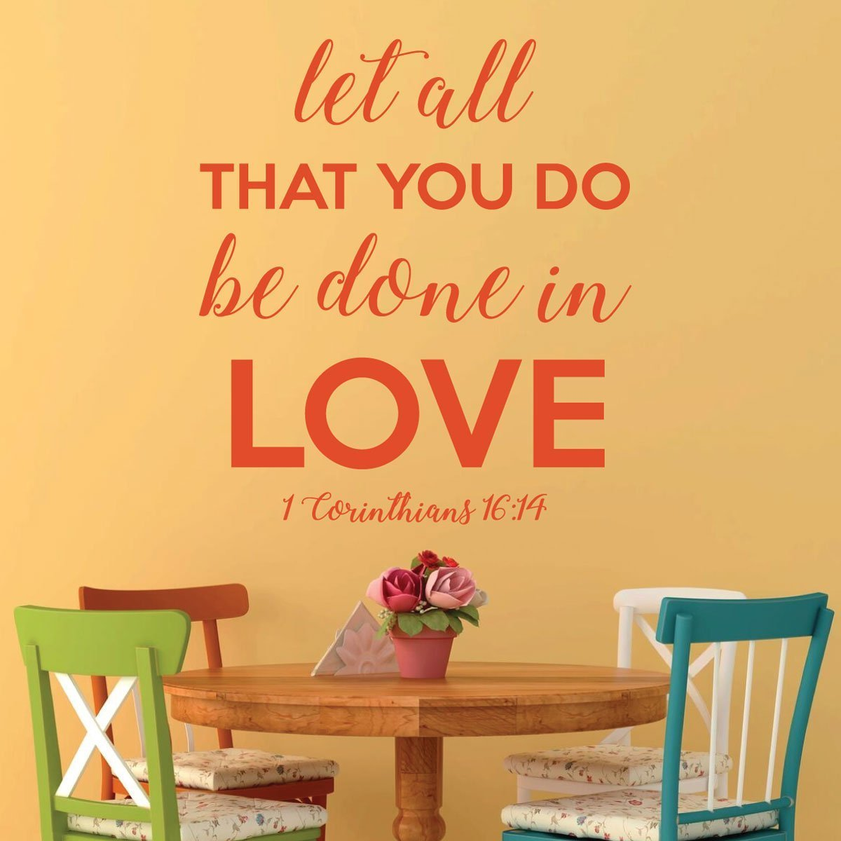 Love Scriptures - 1 Corinthians 16:14 - Let All That You Do Be Done ...