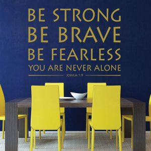 Bible Verse Wall Art - Joshua 1:9 - Be Strong Be Brave Be Fearless You Are Never Alone