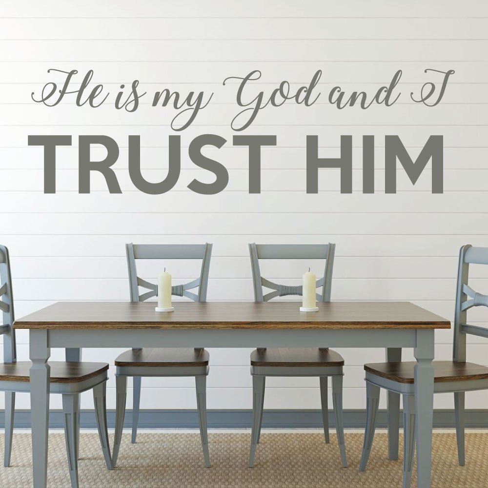 Bible Verse Wall Art - Psalm 91:2 Wall Decal - He is My God and I Trust Him