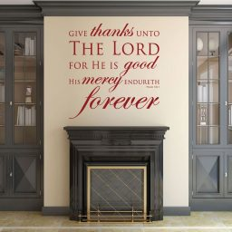 Bible Verse Wall Art - Psalm 136:1 Wall Decal - Give Thanks Unto the Lord For He is Good His Mercy Endureth Forever