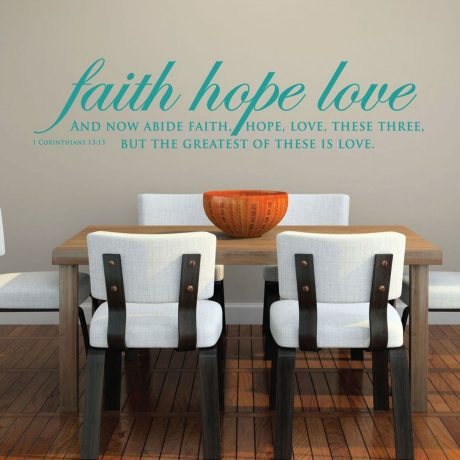 Bible Verse Wall Art - 1 Corinthians 13:13 Wall Decal - Faith, Hope, Love...The Greatest of These if Love