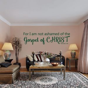 Bible Verse Wall Decals - Romans 1:16 - For I Am Not Ashamed of the Gospel of Christ