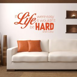 Life Quotes Wall Decals - Sheri Dew - If Life Were Easy It Wouldn't Be Hard