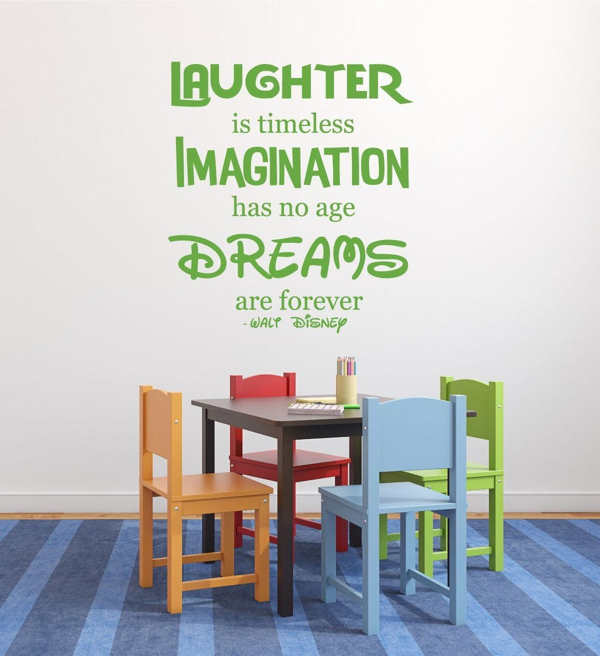 Wall Art Decals Quotes - Laughter is Timeless, Imagination Has No Age, and Dreams Are Forever