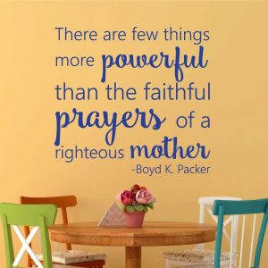 Mother's Day Gifts - There Are Few Things More Powerful Than the Faithful Prayers of a Righteous Mother