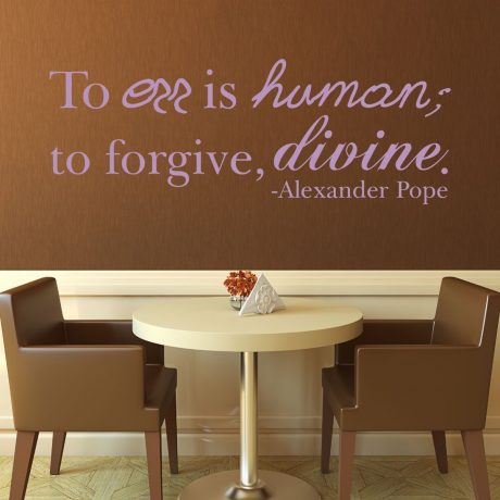Quote Wall Decals - To Err Is Human; To Forgive, Divine - Alexander Pope