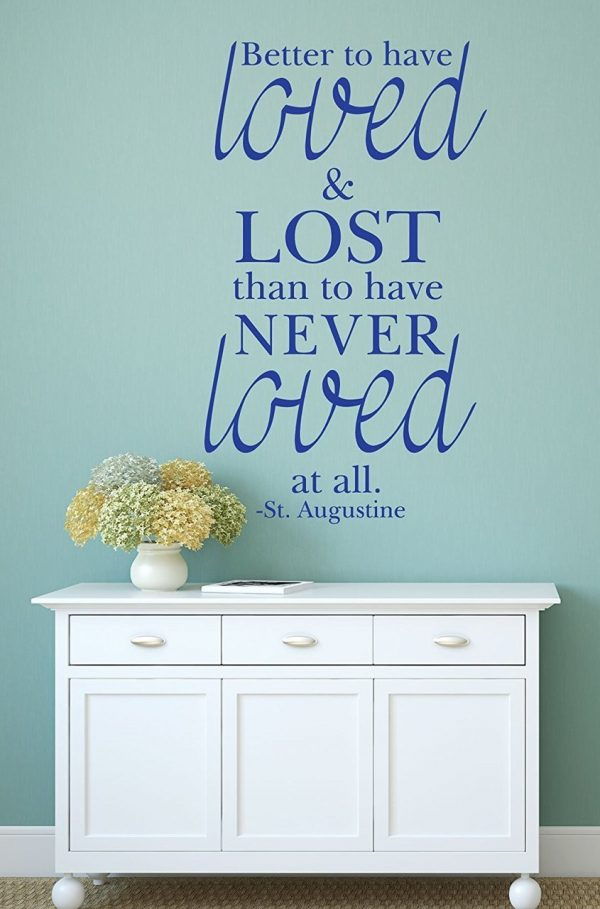 Quote Wall Decals Better To Have Loved And Lost Than To