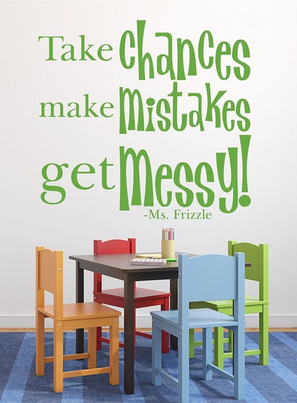 Take Chances Make Mistakes Get Messy - Ms. Frizzle