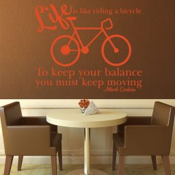 Life is Like Riding a Bicycle To Keep Your Balance You Must Keep Moving - Albert Einstein