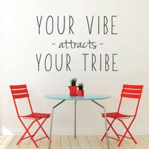 Inspirational Your Vibe Attracts Your Tribe
