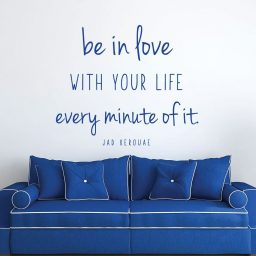 Quote Be In Love With Your Life Every Minute Of It
