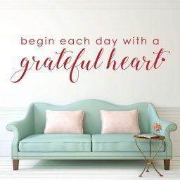 "Gratitude Wall Decal  - ""Begin Each Day With A Grateful Heart"" Quote Vinyl Sticker"