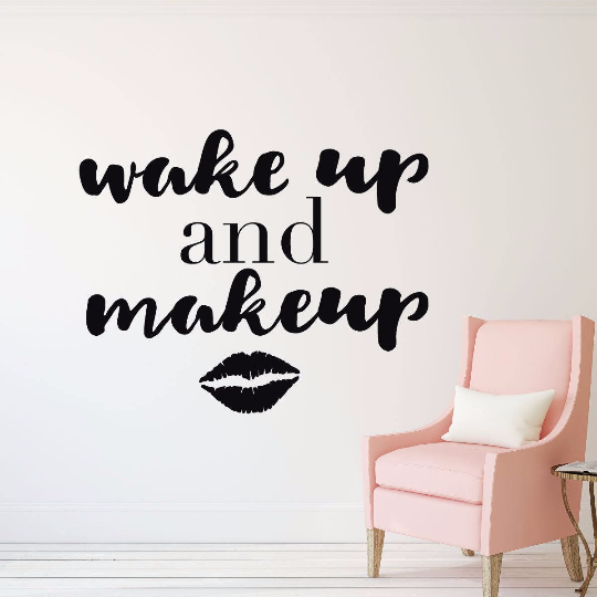 Wake Up And Makeup Vinyl Wall Decal