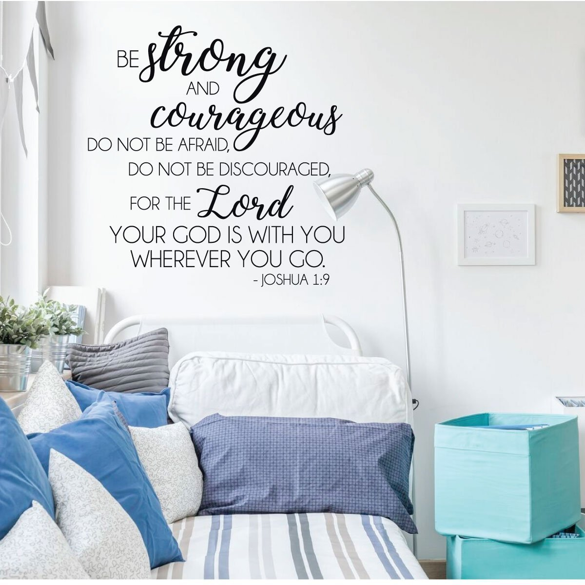 Christian Wall Decal - Bible Verse Wall Decal - Joshua 1:9 - Be Strong And Courageous