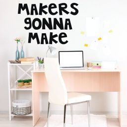 Motivational Quote: Makers Gonna Make