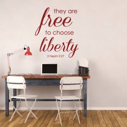 LDS Wall Decal - They Are Free To Choose Liberty - 2 Nephi