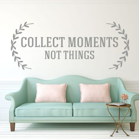 Inspirational Quotes Collect Moments Not Things Customvinyldecorcom