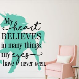 Unicorn Wall Decor - My Heart Believes In Many Things My Eyes Have Never Seen