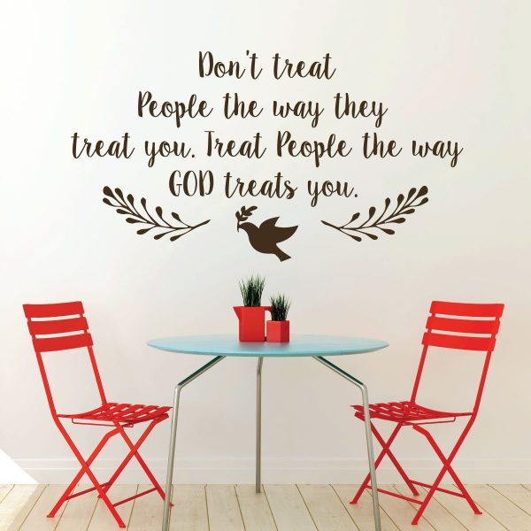 Christian Wall Decal - Don\'t Treat People The way They Treat You ...