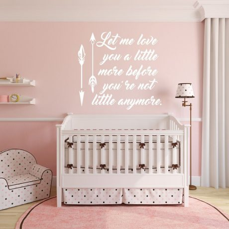 Nursery Wall Decal Let Me Love You A Little More Before Re Not Anymore Vinyl Decoration And Decor For Baby S Room