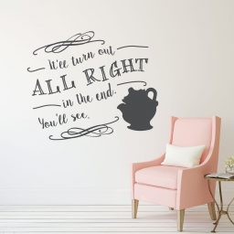 Mrs. Potts Decal - Beauty and the Beast Wall Decoration - It'll Turn Out All Right In The End - Disney Fan Decor
