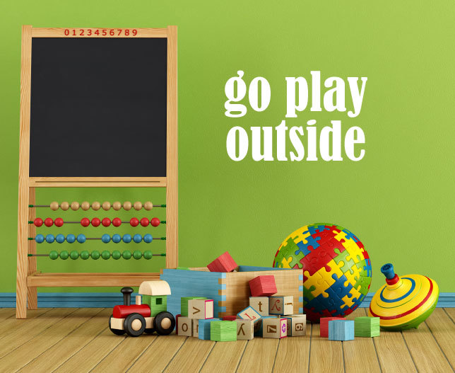 Go Play Outside Vinyl Wall Decal for Kids Playroom, School Classroom