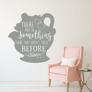 Mrs. Potts Decal - Beauty and the Beast Wall Decoration - There May Be Something There That Wasn't There Before - Disney Decor