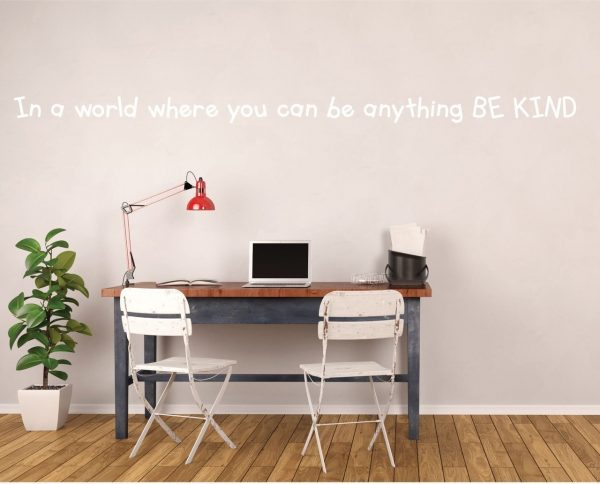 Kindness Quote - If You Can Be Anything, Be Kind Vinyl Wall Decal, Classroom Decorations for Teachers