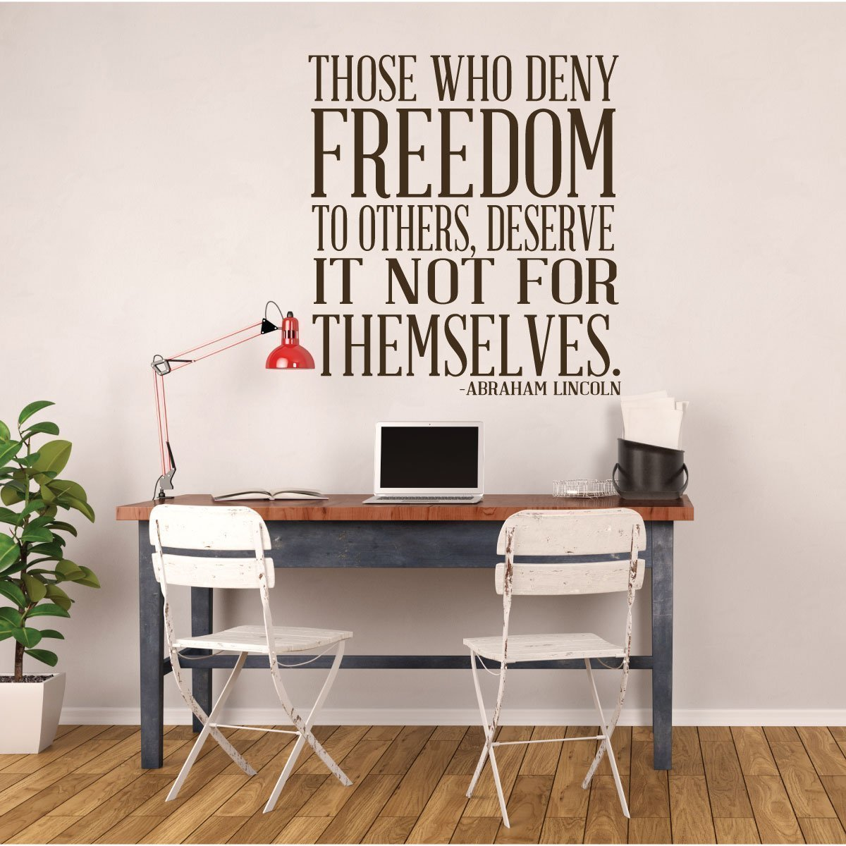 Freedom Quotes - Abraham Lincoln Those Who Deny Freedom Wall Sign Vinyl Decal Home Decoration Inspirational for Teachers Classrooms Patriotic