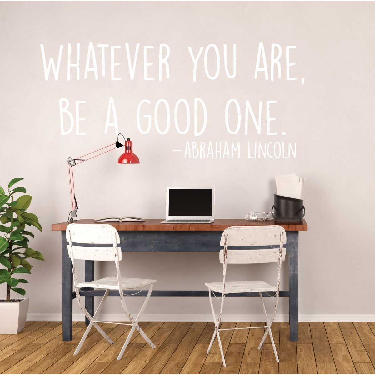 Motivational Quotes - Abraham Lincoln, Whatever You Are Be a Good One Wall Sign Vinyl Decal Home Decoration Inspirational for Teachers Classrooms