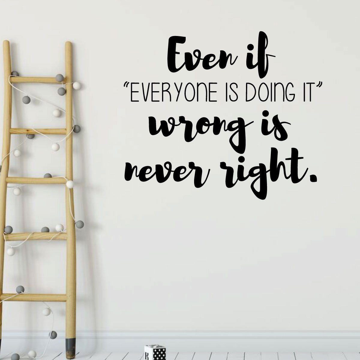 Even if Everybody Doing It Quote Teen inspirational Vinyl Decor Wall Decal