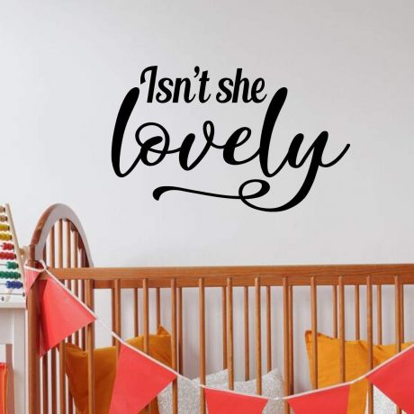Isnt She Lovely Quote Baby Girl Nursery Vinyl Decor Wall Decal ...