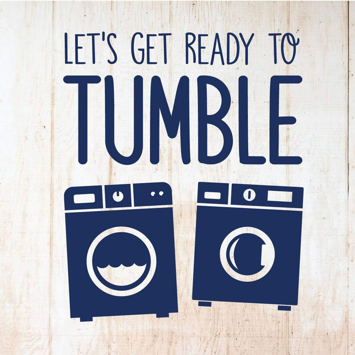 Lets Get Ready To Tumble Funny Laundry Room Quote Vinyl Decor Wall Decal Customvinyldecor Com